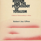 Robert Jay Lifton, Thought Reform: A Study on Brainwashing, première parution en 1961