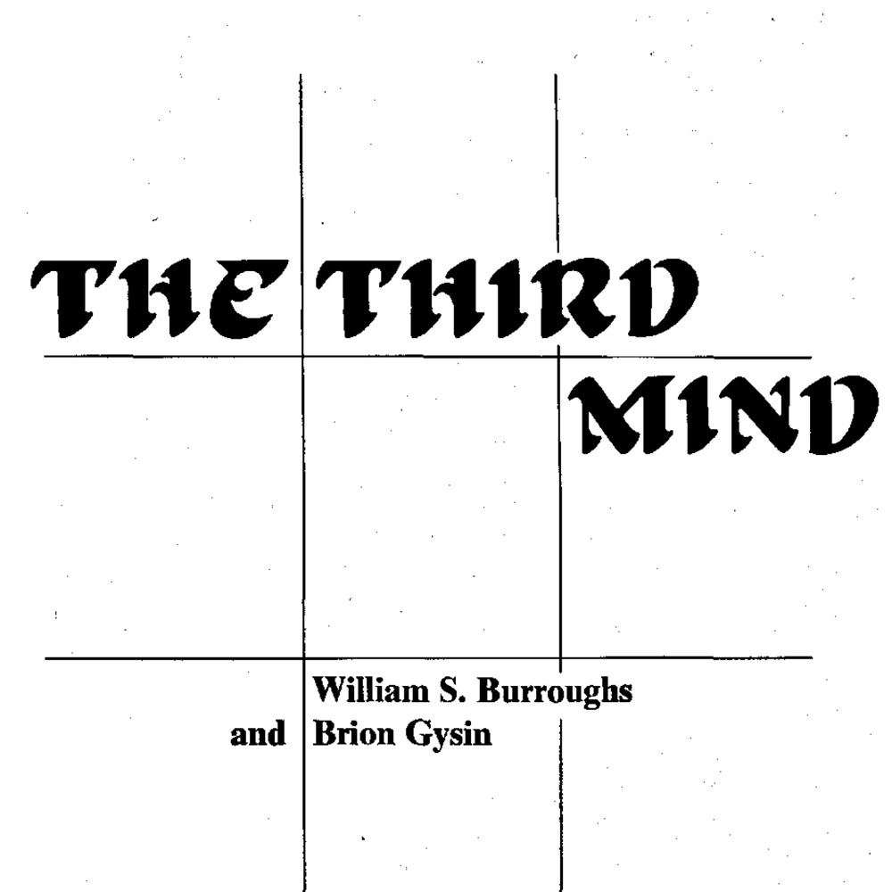 Burroughs, William, Gysin, Brion (1879), The Third Mind, New York: Viking Press